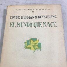 Libros antiguos: EL MUNDO QUE NACE. CONDE HERMANN KEYSERLING. AÑO 1926 REVISTA DE OCCIDENTE MADRID. Lote 176752200