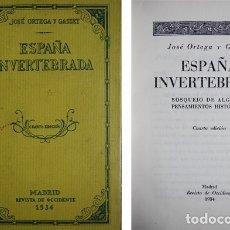 Libros antiguos: ORTEGA Y GASSET. ESPAÑA INVERTEBRADA. BOSQUEJO DE ALGUNOS PENSAMIENTOS HISTÓRICOS. 4ª EDIC. 1934.. Lote 176844439