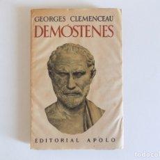 Libros antiguos: LIBRERIA GHOTICA. GEORGES CLEMENCEAU. DEMÓSTENES.EDITORIAL APOLO.1939.. Lote 176953385