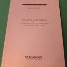 Libros antiguos: NUDOS GORDIANOS - BERNAT MUNIESA (LIBRO COMO NUEVO)...PERFECTO ESTADO. HOJAS DE CALIDAD. Lote 177333054