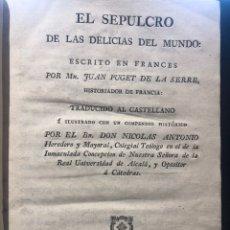Libros antiguos: PUGET DE LA SERRÉ ( JUAN). EL SEPULCRO DE LAS DELICIAS DEL MUNDO. Lote 177873927