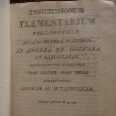 Libros antiguos: INSTITUTIONUM ELEMENTARIUM PHILOSOPHIE - PORTAL DEL COL·LECCIONISTA *****. Lote 178215617