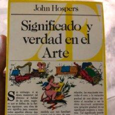 Livros antigos: SIGNIFICADO Y VERDAD EN EL ARTE. JOHN HOSPERS. V. Lote 178557685