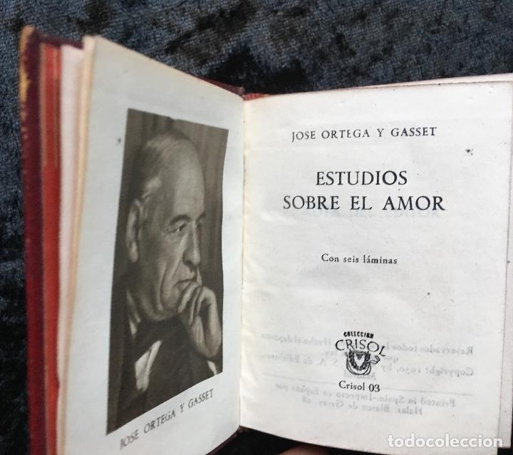 ESTUDIOS SOBRE EL AMOR - JOSÉ ORTEGA Y GASSET - CRISOLÍN 03 - VOLUMEN EXTRA (Libros Antiguos, Raros y Curiosos - Pensamiento - Filosofía)
