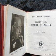 Libros antiguos: ESTUDIOS SOBRE EL AMOR - JOSÉ ORTEGA Y GASSET - CRISOLÍN 03 - VOLUMEN EXTRA . Lote 178987168