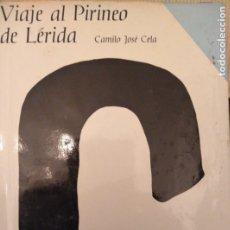 Libri antichi: VIAJE AL PIRINEO DE LÉRIDA - DEDICADO POR AUTOR. Lote 179000525
