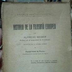 Libros antiguos: ALFREDO WEBER. HISTORIA DE LA FILOSOFÍA EUROPEA. 1914. Lote 179172410