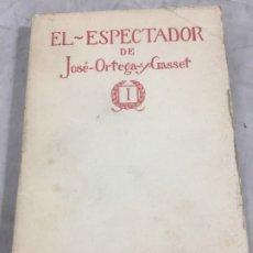 Libros antiguos: PRIMERA EDICIÓN ORTEGA Y GASSET EL ESPECTADOR TOMO I RENACIMIENTO MADRID 1916 INTONSO. Lote 179943351