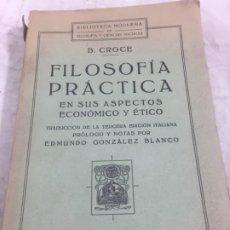 Libros antiguos: FILOSOFÍA PRACTICA EN ASPECTOS ECONÓMICO Y ESTÉTICO B. CROCE, FRANCISCO BELTRAN MADRID, 1926 INTONSO. Lote 179947923