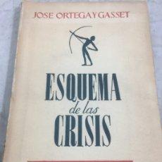 Libros antiguos: ESQUEMA DE LAS CRISIS Y OTROS ENSAYOS. JOSÉ ORTEGA Y GASSET. 1942 REVISTA DE OCCIDENTE. Lote 180033067