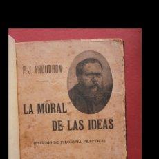 Libros antiguos: LA MORAL DE LAS IDEAS (ESTUDIOS DE FILOSOFIA PRÁCTICA). P. J. PROUDHON. Lote 180164152