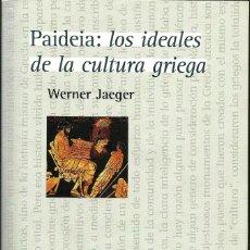 Libros antiguos: PAIDEIA: LOS IDEALES DE LA CULTURA GRIEGA --- WERNER JAEGER. Lote 205706532