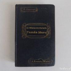 Libros antiguos: LIBRERIA GHOTICA. EDICIÓN MODERNISTA DE LEGARRAGA. EL BIENAVENTURADO TOMAS MORO.1905.. Lote 181097442