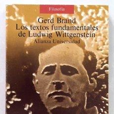 Libros antiguos: LOS TEXTOS FUNDAMENTALES DE LUDWIG WITTGENSTEIN. (GERD BRAND. ALIANZA UNIV. Lote 181179062