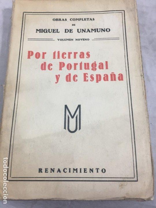 POR TIERRAS DE PORTUGAL Y DE ESPAÑA MIGUEL DE UNAMUNO RENACIMIENTO, OBRAS COMPLETAS (Libros Antiguos, Raros y Curiosos - Pensamiento - Filosofía)