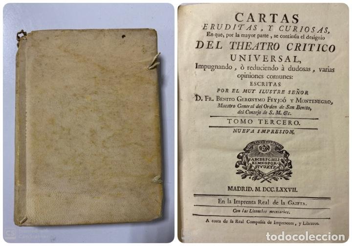 CARTAS ERUDITAS Y CURIOSAS THEATRO CRITICO UNIVERSAL.TOMO TERCERO.GERÓNYMO FEYJOÓ.MADRID,1777.LEER (Libros Antiguos, Raros y Curiosos - Pensamiento - Filosofía)