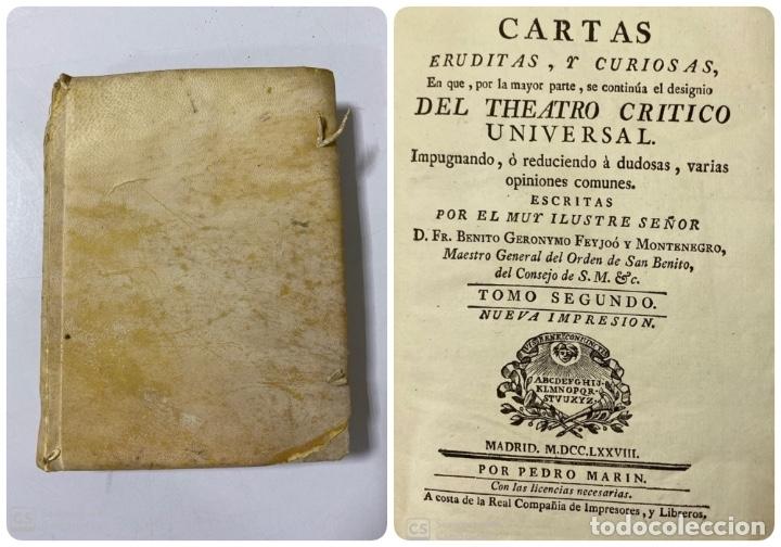 CARTAS ERUDITAS Y CURIOSAS THEATRO CRITICO UNIVERSAL.TOMO SEGUNDO.GERÓNYMO FEYJOÓ.MADRID,1778.LEER (Libros Antiguos, Raros y Curiosos - Pensamiento - Filosofía)