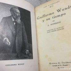 Libros antiguos: GUILLERMO WUNDT. P. PETERSEN. REVISTA DE OCCIDENTE. MADRID, 1932. Lote 181452172