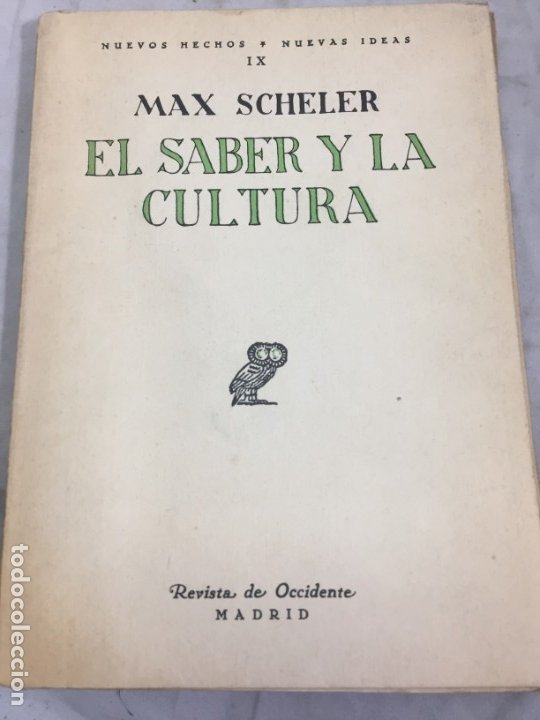 EL SABER Y LA CULTURA - MAX SCHELER - REVISTA DE OCCIDENTE - NUEVOS HECHOS, NUEVAS IDEAS 1934 (Libros Antiguos, Raros y Curiosos - Pensamiento - Filosofía)