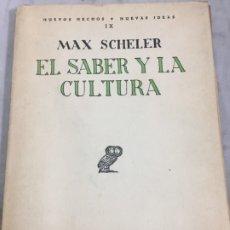 Libros antiguos: EL SABER Y LA CULTURA - MAX SCHELER - REVISTA DE OCCIDENTE - NUEVOS HECHOS, NUEVAS IDEAS 1934. Lote 181521505