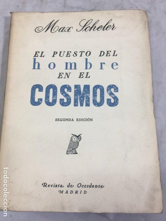 EL PUESTO DEL HOMBRE EN EL COSMOS / MAX SCHELER / 2ª EDICIÓN 1936. REVISTA DE OCCIDENTE (Libros Antiguos, Raros y Curiosos - Pensamiento - Filosofía)