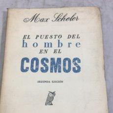 Libros antiguos: EL PUESTO DEL HOMBRE EN EL COSMOS / MAX SCHELER / 2ª EDICIÓN 1936. REVISTA DE OCCIDENTE. Lote 181531007