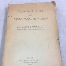 Libros antiguos: FILOSOFÍA DE LA LEY SEGÚN SANTO TOMÁS DE AQUINO JUAN CARRERAS Y ARAÑO, REUS, 1919. Lote 181772340