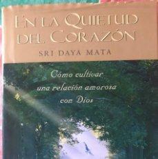 Libros antiguos: EN LA QUIETUD DEL CORAZÓN SRI DAYA MATA COMO CULTIVAR UNA RELACION AMOROSA CON DIOS. Lote 181953612
