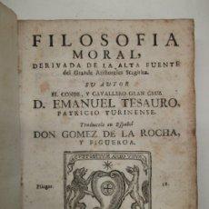 Libros antiguos: FILOSOFIA MORAL, DERIVADA DE LA ALTA FUENTE DEL GRANDE ARISTOTELES STAGIRITA. TESAURO, D. EMANUEL.. Lote 182407547