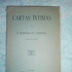 Libros antiguos: CARTAS INTIMAS POR D.FRANCISCO PI Y MARGALL....1911. Lote 182429215