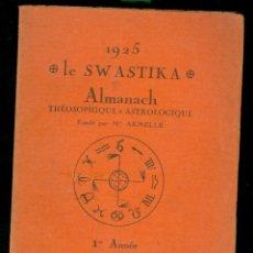 Libros antiguos: LE SWASTIKA - 1925 - ALMANACH - TEOSOFÍA - ASTROLOGIA . Lote 182957751