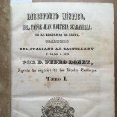 Libros antiguos: DIRECTORIO MISTICO DEL PADRE JUAN BAUTISTA SCARAMELLI, DISCERNIMIENTO DE LOS ESPIRITUS, BONET, 1853. Lote 183057032