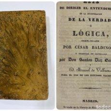 Libros antiguos: ARTE DE DIRIGIR EL ENTENDIMIENTO DE LA VERDAD O LOGICA. CESAR BALDINOTI. MADRID. PAGS:372. Lote 183372815