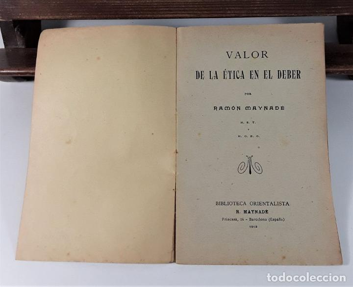 Libros antiguos: VALOR DE LA ÉTICA EN EL DEBER. RAMÓN MAYNADÉ. BIBL. ORI. R. MAYNADÉ. 1912. - Foto 2 - 183766315