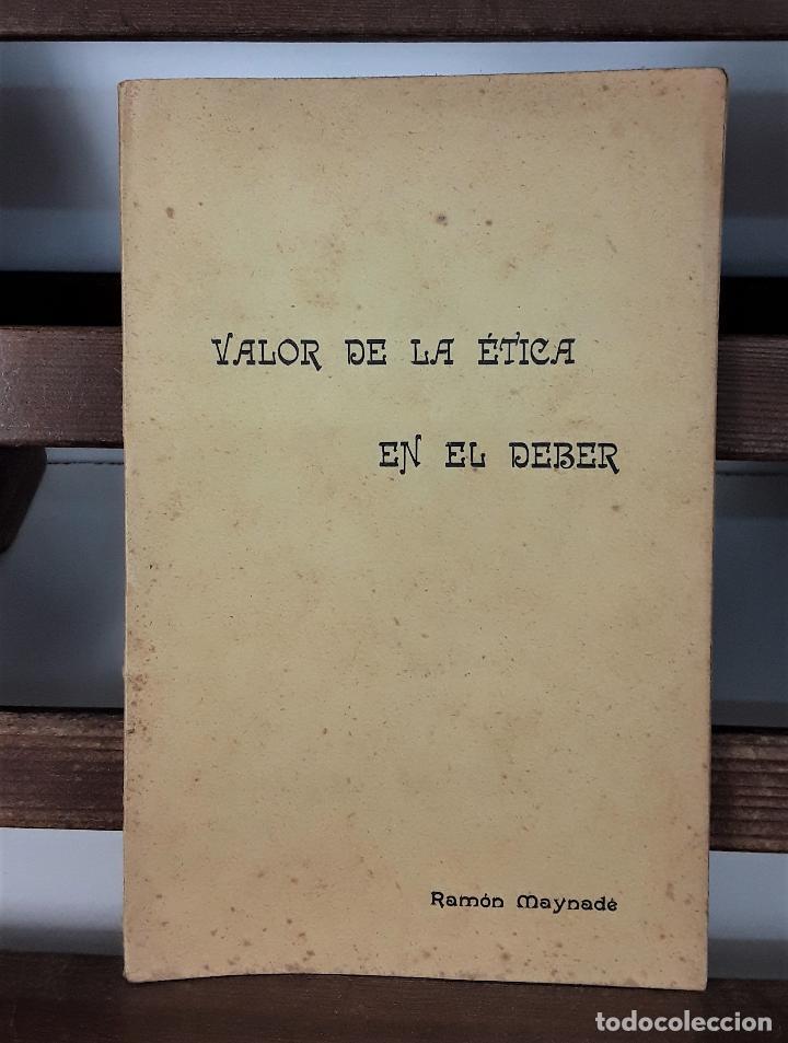 VALOR DE LA ÉTICA EN EL DEBER. RAMÓN MAYNADÉ. BIBL. ORI. R. MAYNADÉ. 1912. (Libros Antiguos, Raros y Curiosos - Pensamiento - Filosofía)