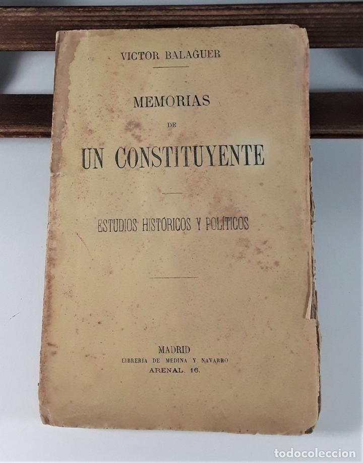 Libros antiguos: MEMORIAS DE UN COSTITUYENTE. V. BALAGUER. LIB. MEDÍNA Y NAVARRO. MADRID. 1872. - Foto 3 - 184712737