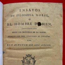 Libros antiguos: ENSAYOS DE FILOSOFÍA MORAL Ó EL HOMBRE DE BIEN. AÑO: 1792. AGUSTÍN DE LOS ARCOS.. Lote 184863066