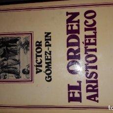 Libros antiguos: EL ORDEN ARISTOTÉLICO. VÍCTOR GÓMEZ PIN. ARIEL FILOSOFIA. Lote 185194511