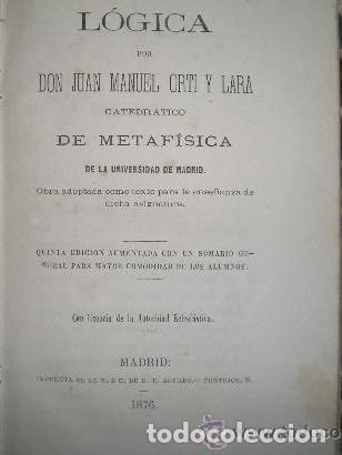 LÓGICA. JUAN MANUEL ORTI. IMP. F. AGUADO. QUINTA EDICIÓN. MADRID. 1876. (Libros Antiguos, Raros y Curiosos - Pensamiento - Filosofía)
