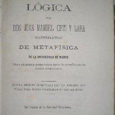 Libros antiguos: LÓGICA. JUAN MANUEL ORTI. IMP. F. AGUADO. QUINTA EDICIÓN. MADRID. 1876.. Lote 187081388