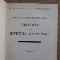 Libros antiguos: FILOSOFÍA DE LA HISTORIA UNIVERSAL. TOMO II. HEGEL (JORGE GUILLERMO FEDERICO). Lote 187304995