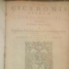 Libros antiguos: M.TULLII CICERONIS OPERUM COMENTARIOS DE ALDO MANNUCCIO VENECIA. Lote 187983231