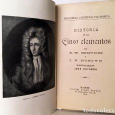 Libros antiguos: HISTORIA DE LOS CINCO ELEMENTOS. (EDMUNDS, E. H. ...1918) BIBLIOTECA CIENTÍFICO FILOSÓFICA.. Lote 188567338