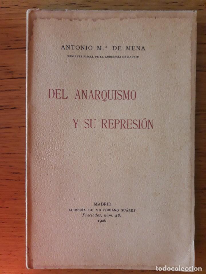 DEL ANARQUISMO Y SU REPRESIÓN / ANTONIO Mª DE MENA / MADRID LIBRERÍA DE ANTONIO SUAREZ / EDICIÓN 19 (Libros Antiguos, Raros y Curiosos - Pensamiento - Filosofía)