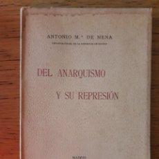 Libros antiguos: DEL ANARQUISMO Y SU REPRESIÓN / ANTONIO Mª DE MENA / MADRID LIBRERÍA DE ANTONIO SUAREZ / EDICIÓN 19. Lote 199253355