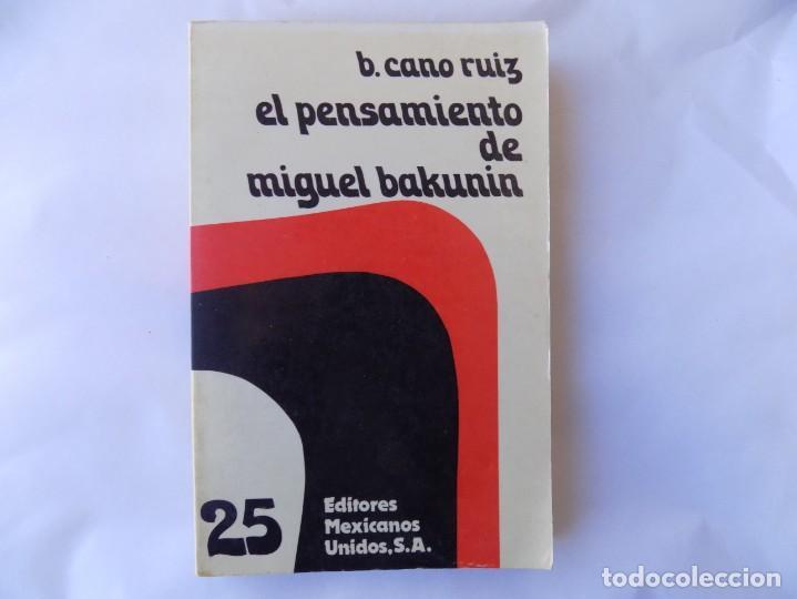 LIBRERIA GHOTICA. B. CANO RUIZ. EL PENSAMIENTO DE MIGUEL BAKUNIN. 1978. PRIMERA EDICIÓN. (Libros Antiguos, Raros y Curiosos - Pensamiento - Filosofía)