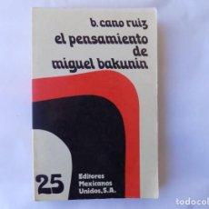 Libros antiguos: LIBRERIA GHOTICA. B. CANO RUIZ. EL PENSAMIENTO DE MIGUEL BAKUNIN. 1978. PRIMERA EDICIÓN.. Lote 189208716