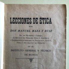 Libros antiguos: MURCIA- LECCIONES DE ETICA- MANUEL MAZA Y RUIZ- 1.911. Lote 189832436
