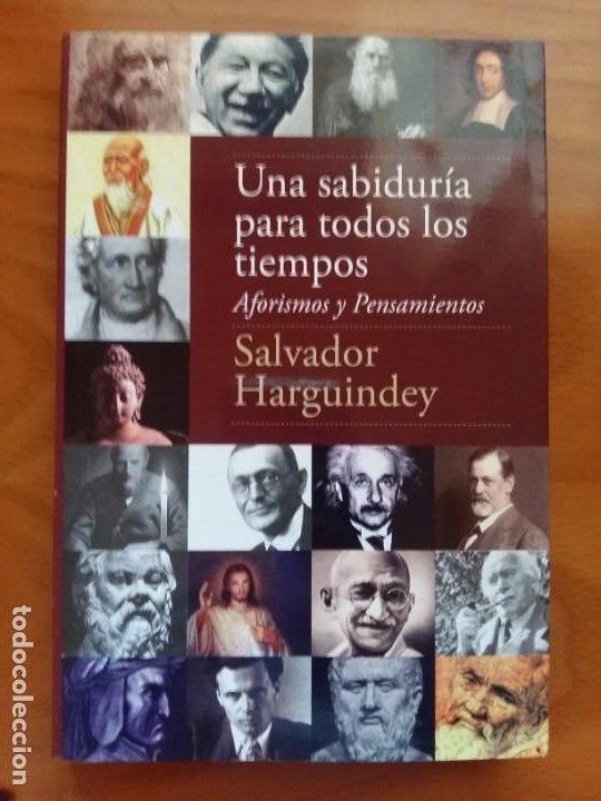 UNA SABIDURÍA PARA TODOS LOS TIEMPOS. SALVADOR HARGUINDEY. (Libros Antiguos, Raros y Curiosos - Pensamiento - Filosofía)