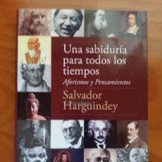 Libros antiguos: UNA SABIDURÍA PARA TODOS LOS TIEMPOS. SALVADOR HARGUINDEY.. Lote 190572705